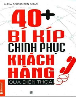 40 BÍ KÍP CHINH PHỤC KHÁCH HÀNG QUA ĐIỆN THOẠI