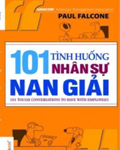 101 TÌNH HUỐNG NHÂN SỰ NAN GIẢI