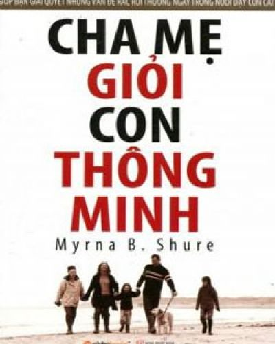 CHA MẸ GIỎI CON THÔNG MINH