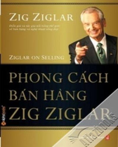 PHONG CÁCH BÁN HÀNG CỦA ZIG ZIGLAR