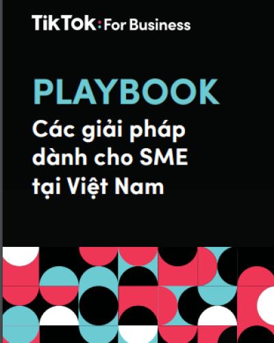 Tiktok PlayBook - Các giải pháp dành cho SME tại Việt Nam