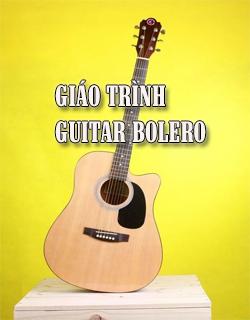 GIÁO TRÌNH GUITAR BOLERO